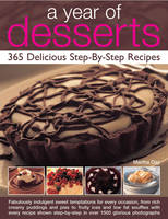 A Year of Desserts: 365 Delicious Step-by-step Recipes (Paperback)