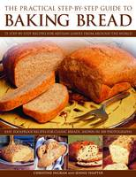 Practical Step-by-step Guide to Baking Bread (Paperback)