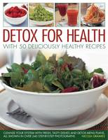 Detox for Health With 50 Deliciously Healthy Recipes (Paperback)
