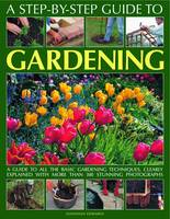 Step-by-step Guide to Gardening (Paperback)
