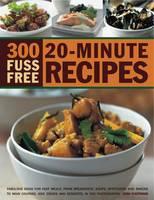 300 Fuss-free 20-minute Recipes (Paperback)