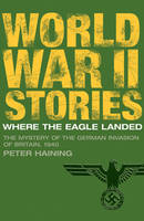 Where the Eagle Landed: The Mystery of the German Invasion of Britain, 1940 (Paperback)