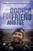 DOCTOR FOR FRIEND AND FOE (Paperback)