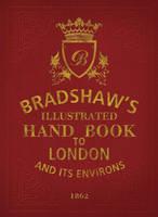 Bradshaw's Handbook to London (Hardback)