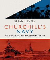 Churchill's Navy: The ships, people and organisation, 1939-1945 (Paperback)