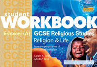 GCSE Religious Studies: Student Workbook: Edexcel (A) Religion and Life