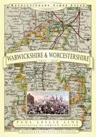 Revolutionary Times Atlas of Warwickshire and Worcestershire - 1830-1840 (Paperback)