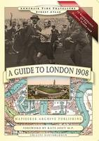 A Guide to London 1908 - In Remembrance of the 1908 Olympic Games - Armchair Time Travellers Street Atlas (Hardback)