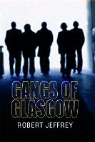 Gangs of Glasgow: True Crime from the Streets (Paperback)
