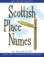 Scottish Place Names - Say it in Scots! (Paperback)