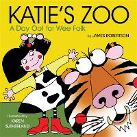 Katie's Zoo: A Day Oot for Wee Folk - Katie (Board book)