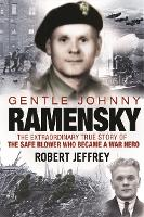 Gentle Johnny Ramensky: The Extraordinary True Story of the Safe Blower Who Became a War Hero (Paperback)