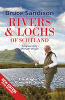 Rivers and Lochs of Scotland: The Angler's Complete Guide (Paperback)