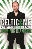 Celtic & Me: Confessions from the Jungle (Paperback)