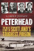 Peterhead: The Inside Story of Scotland's Toughest Prison (Paperback)