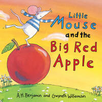 Little Mouse and the Big Red Apple (Hardback)