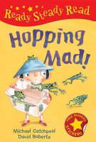 Hopping Mad! - Ready Steady Read (Hardback)