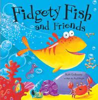 Fidgety Fish and Friends (Paperback)