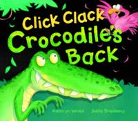 Click Clack Crocodile's Back (Hardback)