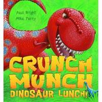 Crunch Munch Dinosaur Lunch! (Paperback)