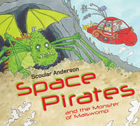 Space Pirates and the Monster of Malswomp (Paperback)