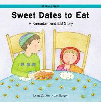 Sweet Dates to Eat: A Ramadan and Eid Story - Festival Time (Paperback)