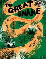 Great Snake: Stories from the Amazon (Hardback)