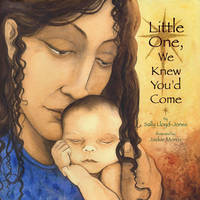 Little One We Knew You'd Come (Hardback)