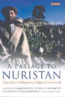 A Passage to Nuristan: Exploring the Mysterious Afghan Hinterland (Hardback)
