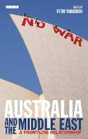 Australia and the Middle East: A Front-line Relationship - Library of International Relations (Hardback)