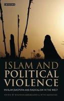 Islam and Political Violence: Muslim Diaspora and Radicalism in the West - Library of International Relations v. 34 (Hardback)