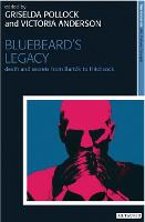 Bluebeard's Legacy: Death and Secrets from Bartok to Hitchcock (Paperback)