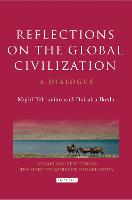 Reflections on the Global Civilization: A Dialogue (Hardback)