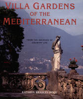 Villa Gardens of the Mediterranean: From the Archives of Country Life (Hardback)