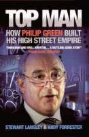 Top Man: How Philip Green Built His High Street Empire (Paperback)