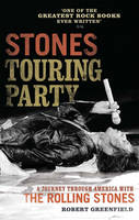 Stones Touring Party: A Journey Through America with the Rolling Stones (Paperback)