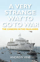 A Very Strange Way to Go to War: The Canberra in the Falklands (Hardback)