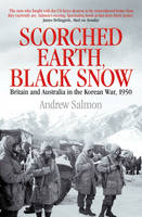 Scorched Earth, Black Snow: The First Year of the Korean War (Paperback)