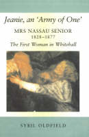 Jeanie, an 'Army of One': Mrs Nassau Senior, 1828-1877, the First Woman in Whitehall (Hardback)