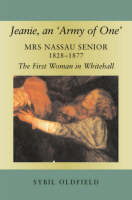 Jeanie, an 'Army of One': Mrs Nassau Senior, 1828-1877, the First Woman in Whitehall (Paperback)