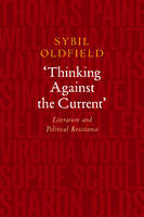 Thinking Against the Current: Literature & Political Resistance (Hardback)