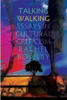 Talking Walking: Essays in Cultural Criticism (Paperback)