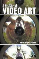 A History of Video Art: The Development of Form and Function (Paperback)