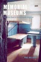 Memorial Museums: The Global Rush to Commemorate Atrocities (Paperback)