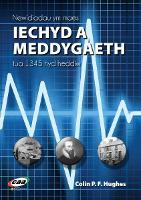 Newidiadau Ym Maes Iechyd a Meddygaeth, Tua 1345 hyd Heddiw (Paperback)