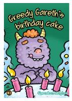 All Eyes and Ears Series: Greedy Gareth's Birthday Cake (Paperback)