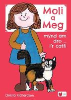 Cyfres Moli a Meg: Mynd am Dro gyda Moli a Meg i'r Caffi (Paperback)