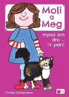 Cyfres Moli a Meg: Mynd am Dro gyda Moli a Meg i'r Parc (Paperback)