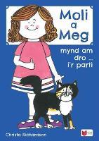 Cyfres Moli a Meg: Mynd am Dro gyda Moli a Meg i'r Parti (Paperback)