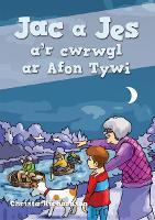 Cyfres Jac a Jes: Jac a Jes a'r Cwrwgl ar Afon Tywi (Paperback)